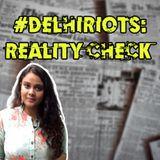 #DelhiRiots   Reality Check   Fake News About The Delhi Riots