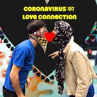 Coronavirus का love connection | भारत में कोरोनावायरस | coronavirus india | coronavirus symptoms
