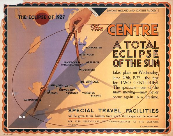 A Total Eclipse of the Sun, 1927.  Poster produced for London, Midland & Scottish Railway (LMS) to promote the special travel facilities laid on at the best viewing points along the west coast for the total solar eclipse of 1927, which was the first such eclipse in two centuries. Artwork by an unknown artist. (Photo by SSPL/Getty Images)
